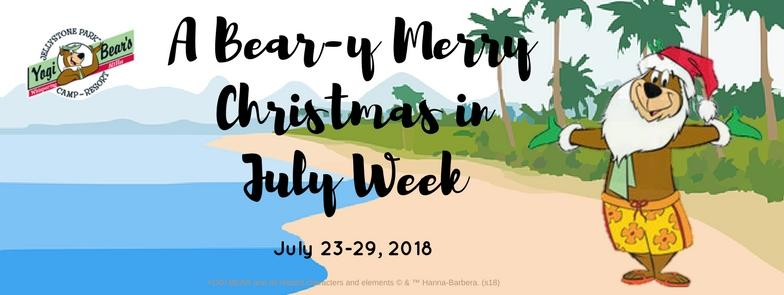 Happy Christmas In July Images.A Bear Y Merry Christmas In July Week Whispering Hills