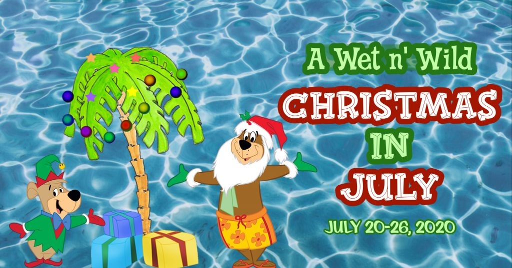 2020 Christmas In July A Wet n' Wild Christmas in July   Whispering Hills Jellystone Park